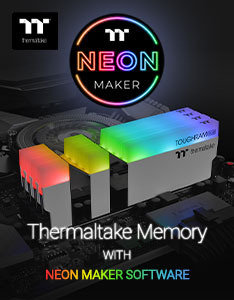 Thermaltake Memory with Neon Maker